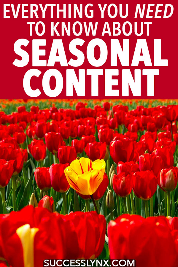 Trying to figure out your content calendar for your business or blog? Everything you need to know about seasonal content and planning for seasonality with SEO tips. #SEO #searchengineoptimization #blogging #SEOtips #contentcalendar