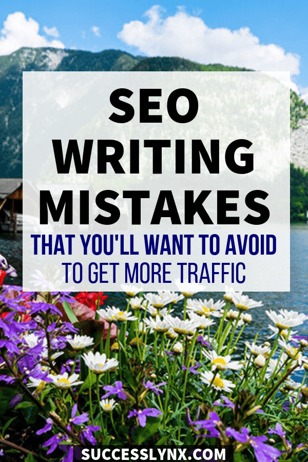 Looking to improve your SEO writing? Six SEO writing mistakes that many website owners and bloggers make that you'll want to avoid! #SEO #Searchengineoptimization #websites