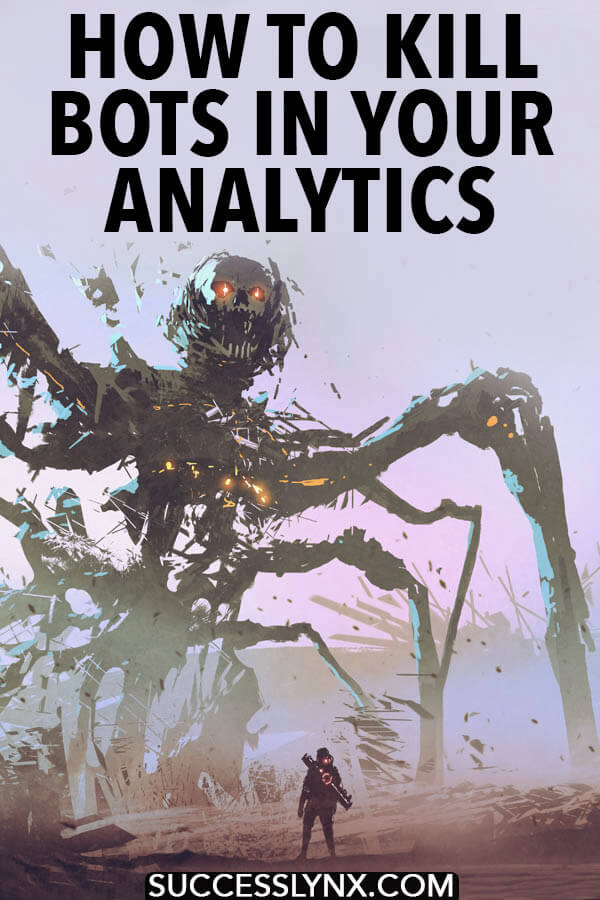Tired of bots in your Google Analytics? Your ultimate guide to cleaning your Google Analytics data of bots and banishing them for good. #SEO #blogging