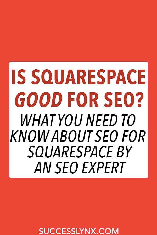 Is Squarespace good for SEO? What you need to know about SEO for Squarespace (versus WordPress) by an SEO Expert! #SEO #squarespace #wordpress